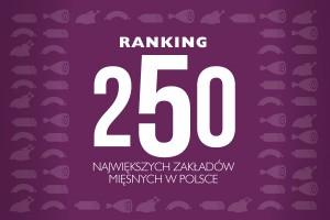 Ranking 250 największych zakładów mięsnych w Polsce - edycja 2013