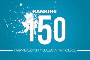 Ranking 150 zakładów mleczarskich w Polsce - edycja 2013
