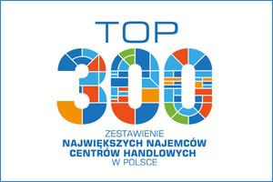 TOP 300 największych najemców centrów handlowych w Polsce