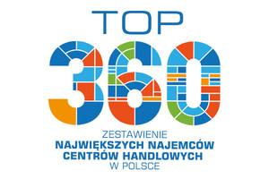 TOP 360 największych najemców centrów handlowych w Polsce