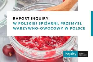 W polskiej spiżarni. Przemysł warzywno-owocowy w Polsce - raport analityczny
