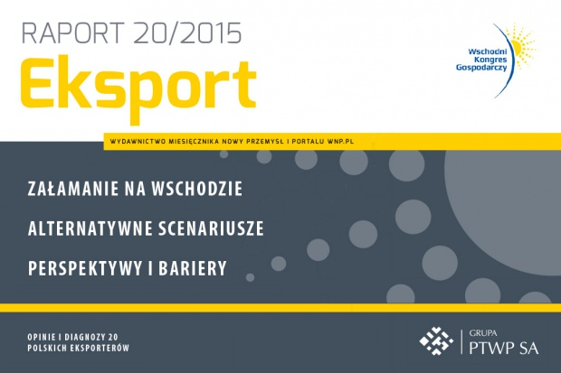 Raport specjalny nt. polskiego eksportu - Wschodni Kongres Gospodarczy 2015