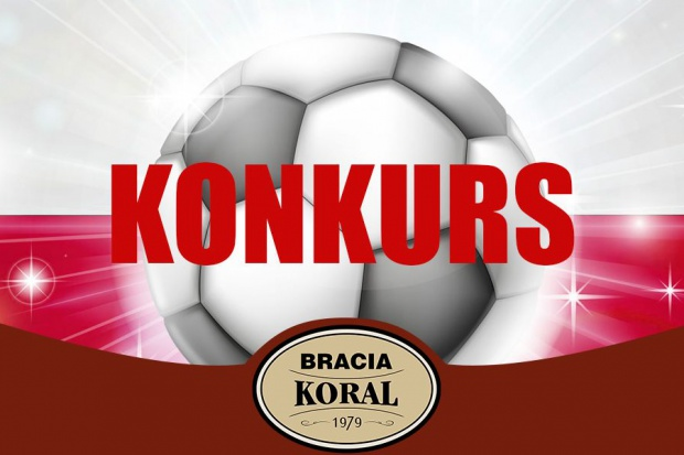 Marka Bracia Koral z konkursem z okazji Euro 2016