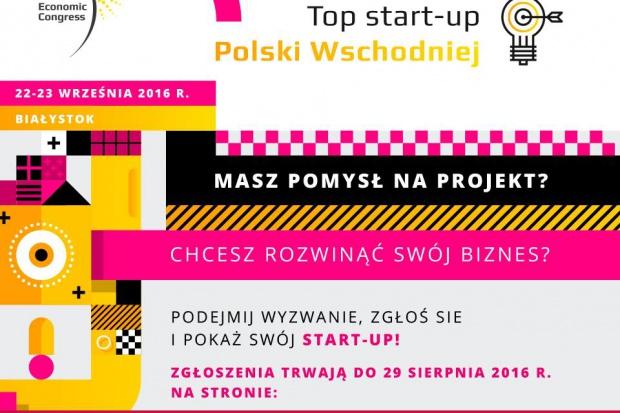 TOP Start-up Polski Wschodniej 2016podczasIII Wschodniego Kongresu Gospodarczego w Białymstoku