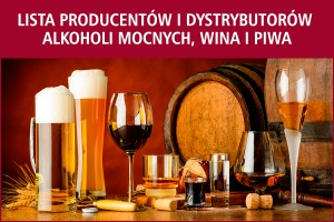 Lista producentów i dystrybutorów alkoholi mocnych, wina i piwa - nowa edycja