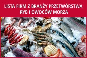 Lista firm z branży przetwórstwa ryb i owoców morza - nowa edycja