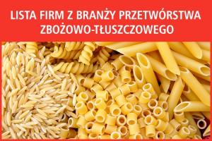 Lista firm z branży przetwórstwa zbożowo-tłuszczowego - nowa edycja