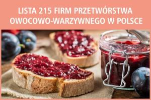 Lista 215 firm przetwórstwa owocowo-warzywnego w Polsce - edycja 2017