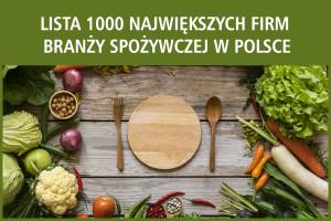 Ranking 1000 największych firm spożywczych w Polsce - edycja 2017