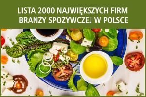 Lista 2000 największych firm spożywczych w Polsce - nowa edycja
