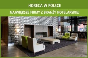 HoReCa w Polsce: największe firmy z branży hotelarskiej - edycja 2017