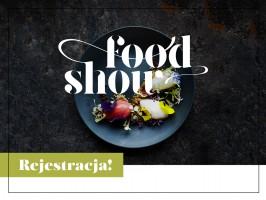 Food Show 2018 - ruszyła rejestracja! Zgłoś swój udział!