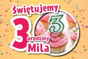 Mila: Promocje z okazji trzecich urodzin