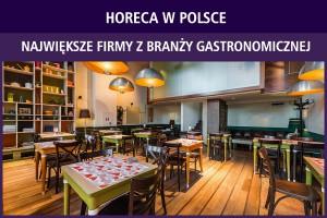 HoReCa w Polsce: największe firmy z branży gastronomicznej - edycja 2017