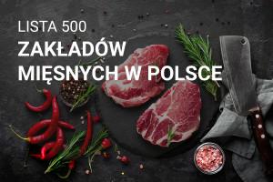 Lista 500 zakładów mięsnych w Polsce - edycja 2018
