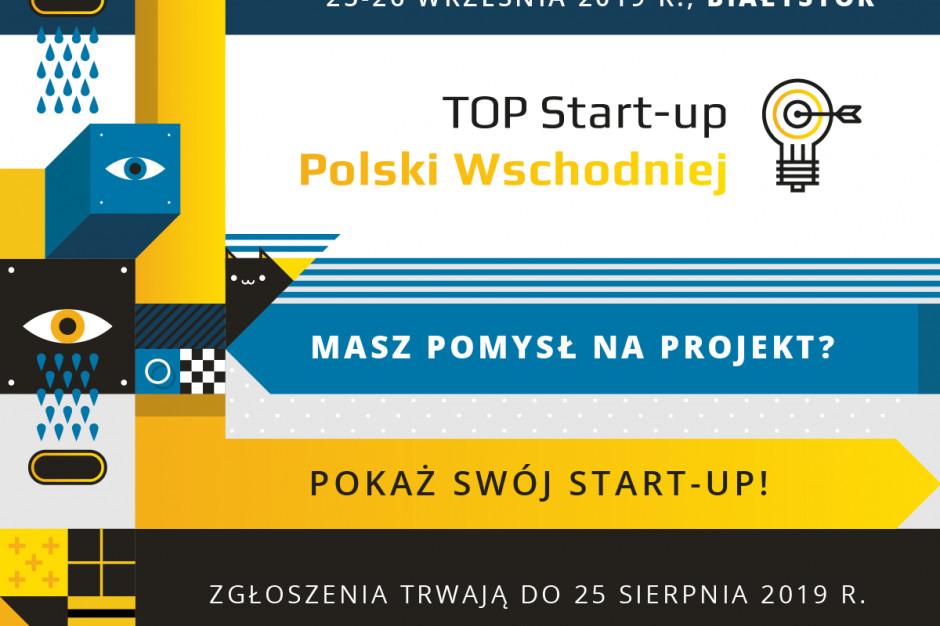 Ostatnie dni na zgłoszenie do TOP Start-up Polski Wschodniej