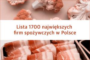 Lista 1700 największych firm spożywczych w Polsce - edycja 2019