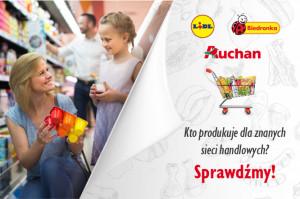 Co się kryje pod brandem sieci handlowych? Sprawdź, kto produkuje dla Lidla, Biedronki i Auchana?